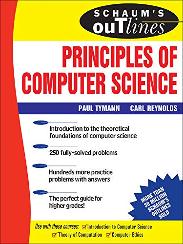 Schaum's Outline of Principles of Computer Science (Schaum's Outline Series) By Paul Tymann