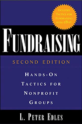 Fundraising: Hands-On Tactics for Nonprofit Groups By L. Peter Edles
