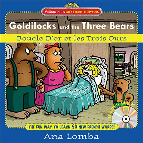 Easy French Storybook:  Goldilocks and the Three Bears(Book + Audio CD) By Ana Lomba