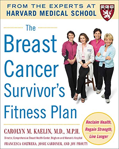 The Breast Cancer Survivor's Fitness Plan By Carolyn Kaelin