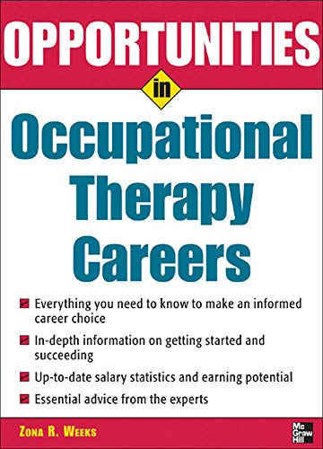Opportunities in Occupational Therapy Careers By Zona Weeks