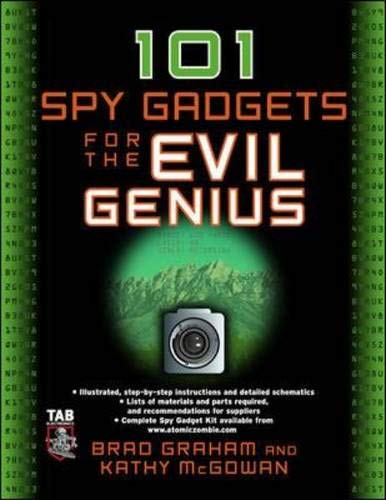 101 Spy Gadgets for the Evil Genius By Brad Graham