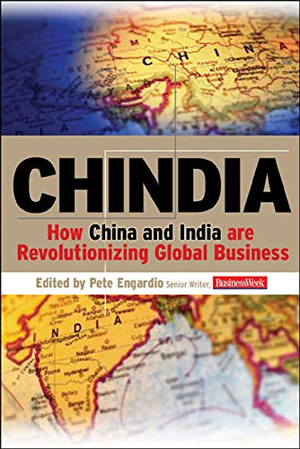 Chindia: How China and India Are Revolutionizing Global Business By Peter Engardio