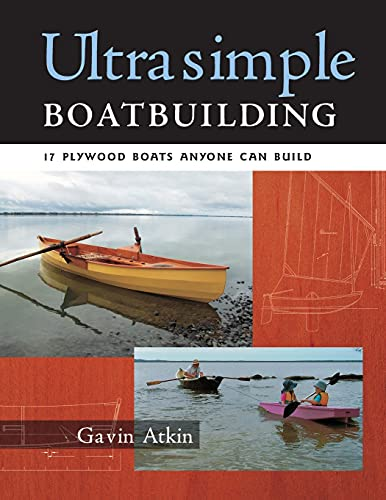 Ultrasimple Boat Building: 17 Plywood Boats Anyone Can Build By Robnoxious Sutter