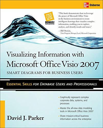 Visualizing Information with Microsoft (R) Office Visio (R) 2007 By David J. Parker