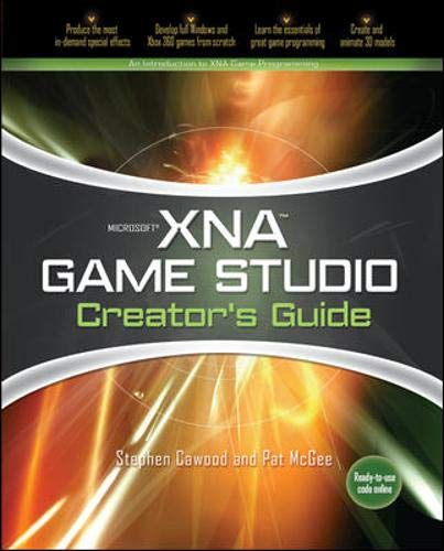Microsoft XNA Game Studio Creator's Guide: An Introduction to XNA Game Programming By Stephen Cawood