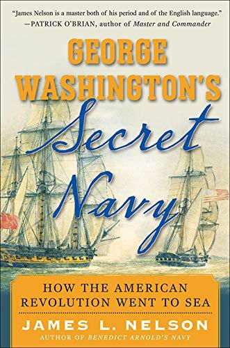 George Washington's Secret Navy By Nelson