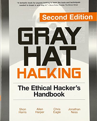Gray Hat Hacking, Second Edition: The Ethical Hacker's Handbook By Shon Harris