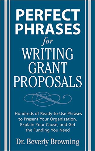 Perfect Phrases for Writing Grant Proposals By Beverly Browning