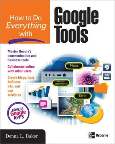 How to Do Everything with Google Tools By Donna Baker