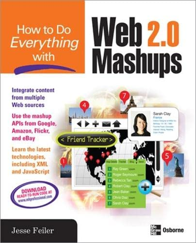 How to Do Everything with Web 2.0 Mashups By Jesse Feiler