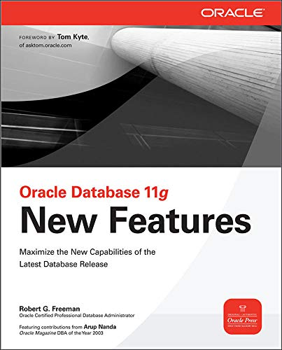Oracle Database 11g New Features (Oracle Press) By Robert Freeman