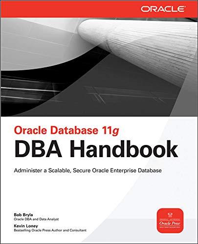 Oracle Database 11g Dba Handbook (Oracle Press) By Bob Bryla