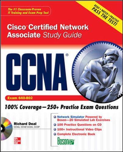 CCNA Cisco Certified Network Associate Study Guide (Exam 640-802) (Certification Press) By Richard Deal