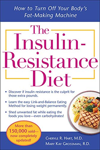 The Insulin-Resistance Diet-Revised and Updated: How to Turn Off Your Body's Fat-Making Machine By Cheryle R. Hart