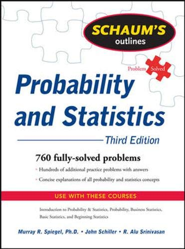 Schaum's Outline of Probability and Statistics, 3/E By John J. Schiller