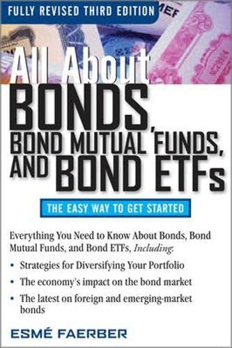 All About Bonds, Bond Mutual Funds, and Bond ETFs, 3rd Edition (All About... (McGraw-Hill)) By Esme E Faerber