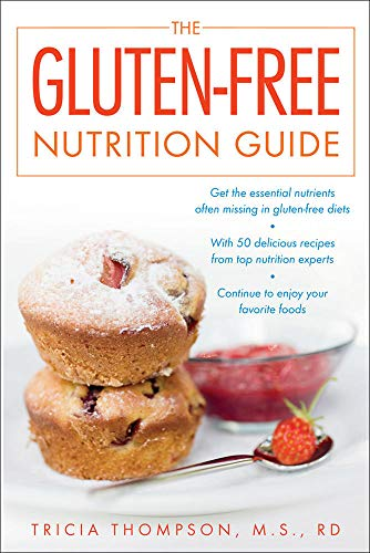 The Gluten-Free Nutrition Guide By Tricia Thompson