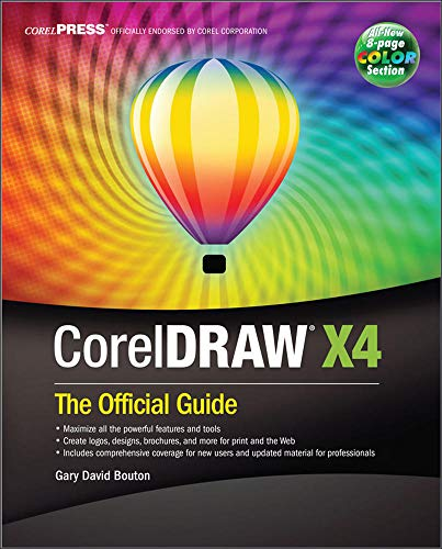 CorelDRAW (R) X4: The Official Guide By Steve Bain
