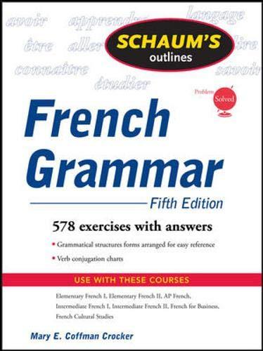 Schaum's Outline of French Grammar, 5ed By Mary E. Coffman Crocker
