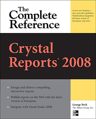 Crystal Reports 2008: The Complete Reference (Osborne Complete Reference Series) By George Peck