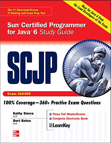 SCJP Sun Certified Programmer for Java 6 Study Guide (CX-310-065): Exam 310-065 By Kathy Sierra