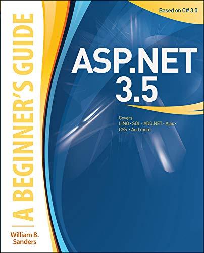 ASP.NET 3.5: A Beginner's Guide By William B. Sanders