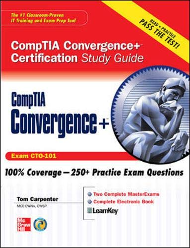 CompTIA Convergence+ Certification Study Guide By Tom Carpenter