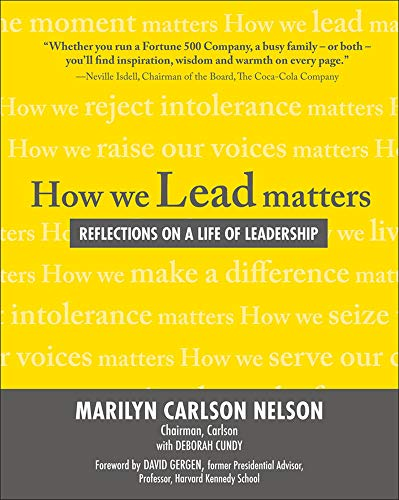 How We Lead Matters:  Reflections on a Life of Leadership By Marilyn Carlson Nelson