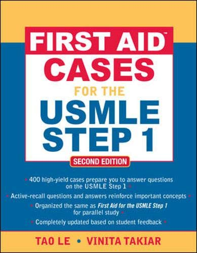 First Aid (TM) Cases for the USMLE Step 1: Second Edition By Tao Le