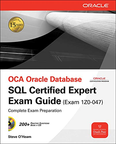 OCE Oracle Database SQL Certified Expert Exam Guide (Exam 1Z0-047) By Steve O'Hearn
