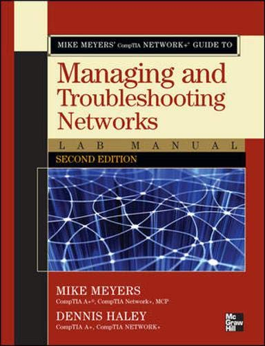 Mike Meyers' CompTIA Network+ Guide to Managing and Troubleshooting Networks Lab Manual, Second Edition By Mike Meyers