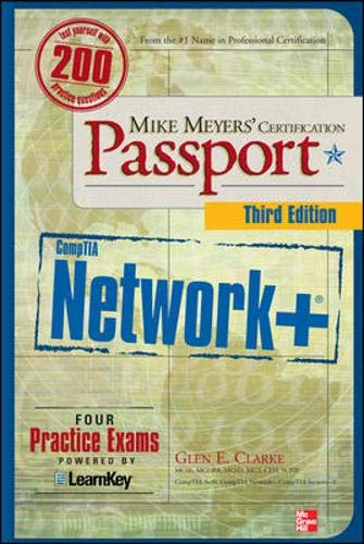 Mike Meyers' CompTIA Network+ Certification Passport, Third Edition By Glen E. Clarke