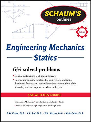 Engineering Mechanics Statics (Schaum's Outlines) By E. W. Nelson