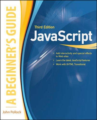 JavaScript, A Beginner's Guide, Third Edition By John Pollock
