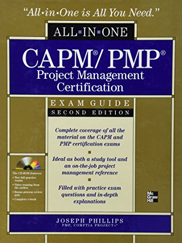 CAPM/PMP Project Management Certification All-in-One Exam Guide with CD-ROM, Second Edition By Joseph Phillips