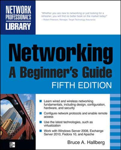 Networking, A Beginner's Guide, Fifth Edition (Networking Professional's Library) By Bruce A. Hallberg