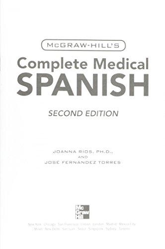 McGraw-Hill's Complete Medical Spanish: [Practical Medical Spanish for Quick and Confident Communication]