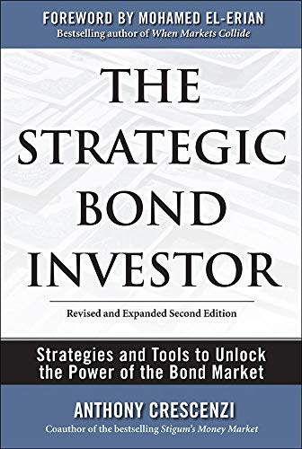 The Strategic Bond Investor: Strategies and Tools to Unlock the Power of the Bond Market By Anthony Crescenzi