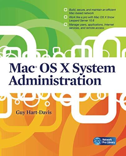Mac OS X System Administration By Guy Hart-Davis