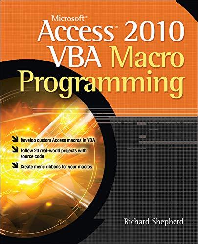 Microsoft Access 2010 Vba Macro Programming By Richard Shepherd