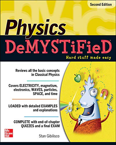 Physics DeMYSTiFieD, Second Edition By Stan Gibilisco