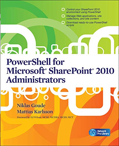 PowerShell for Microsoft SharePoint 2010 Administrators By Niklas Goude