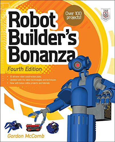 Robot Builder's Bonanza, 4th Edition By Gordon McComb