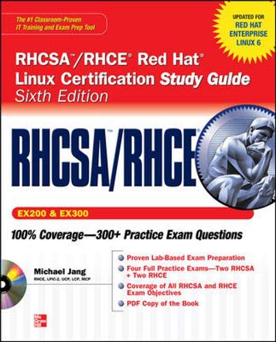 RHCSA/RHCE Red Hat Linux Certification Study Guide (Exams EX200 & EX300), 6th Edition (Certification Press) By Michael Jang