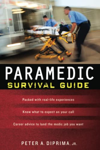 Paramedic Survival Guide by Peter A. DiPrima, Jr.
