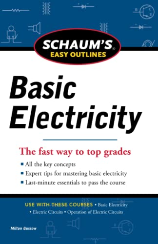 Schaums Easy Outline of Basic Electricity Revised By Milton Gussow