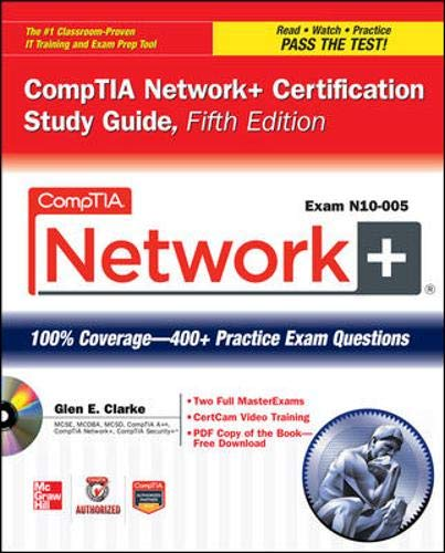 CompTIA Network+ Certification Study Guide, 5th Edition (Exam N10-005) By Glen E. Clarke