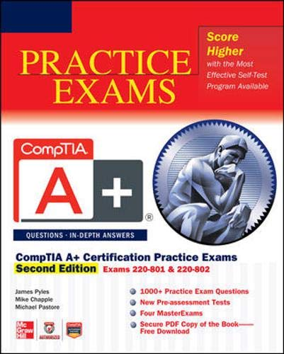 CompTIA A+ Certification Practice Exams, Second Edition (Exams 220-801 & 220-802) By James Pyles