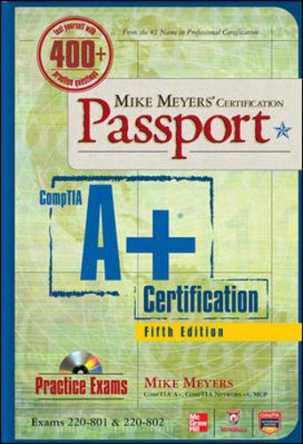 Mike Meyers' CompTIA A+ Certification Passport, 5th Edition (Exams 220-801 & 220-802) By Mike Meyers
